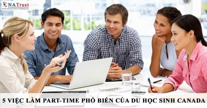 5 VIEC LAM PART TIME PHO BIEN CUA DU HOC SINH CANADA