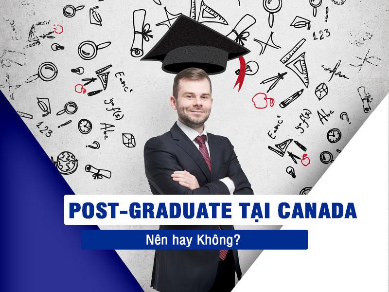Post Graduate tai Canada nen hay khong
