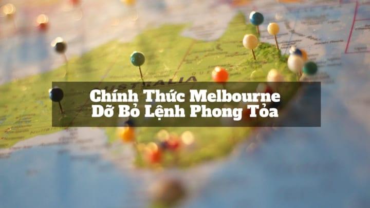 TIN TỨC ÚC: Melbourne Chính Thức Bỏ Lệnh Phong Tỏa Vào Ngày 28/10
